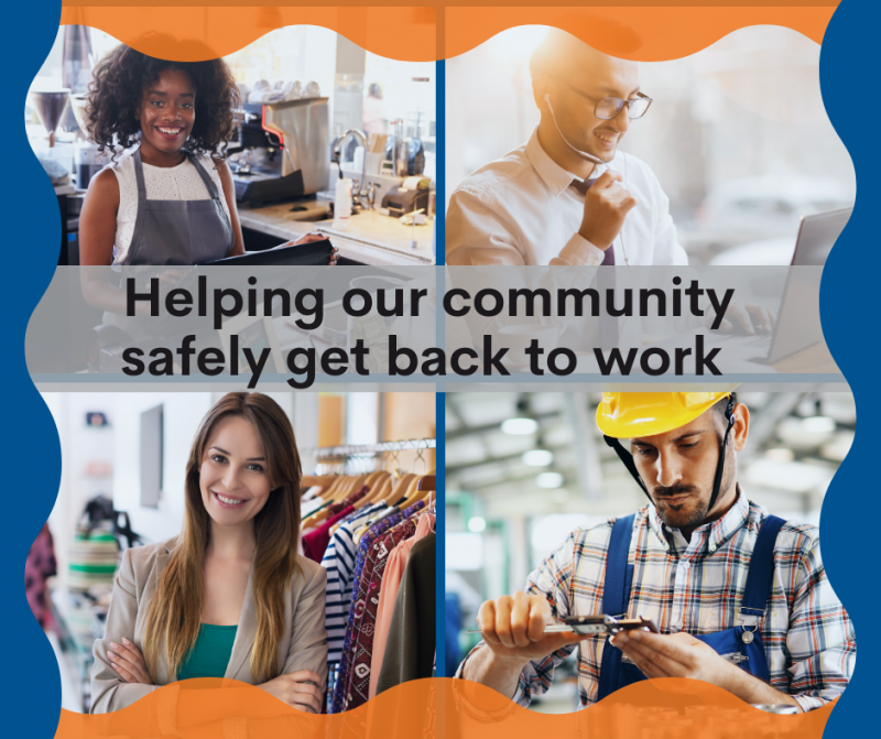 Helping our community safely get back to work