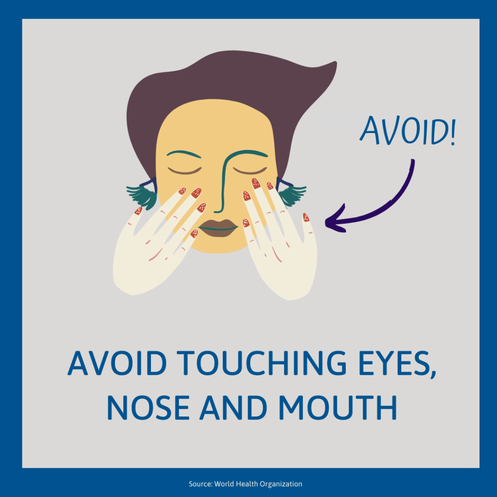 Avoid touching eyes, nose, and mouth