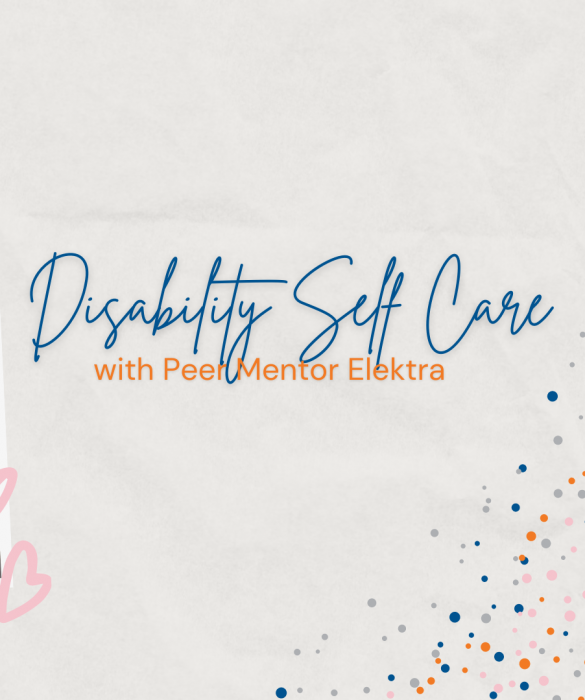 Disability Self Care with Peer Mentor Elektra