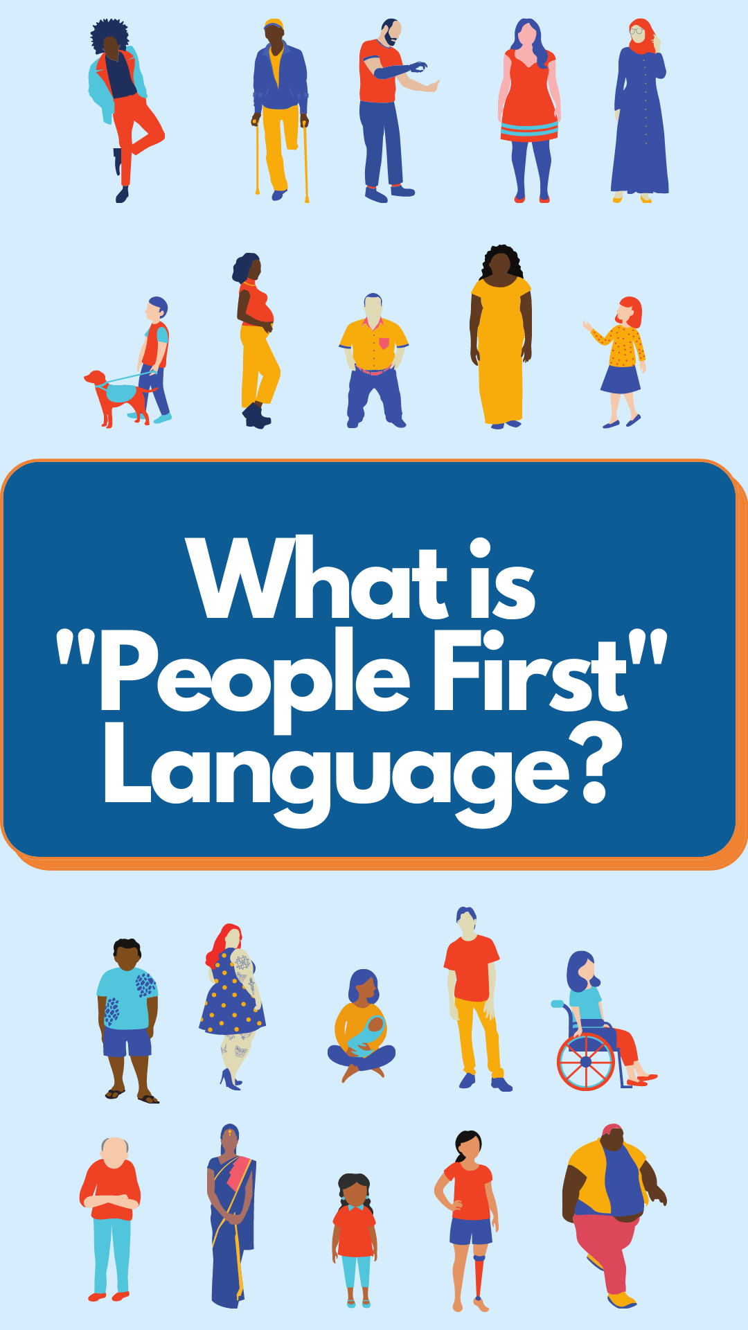People First Language: What Is It, How to Use It, And Why It's Important