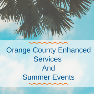 Orange county enhanced services and summer events