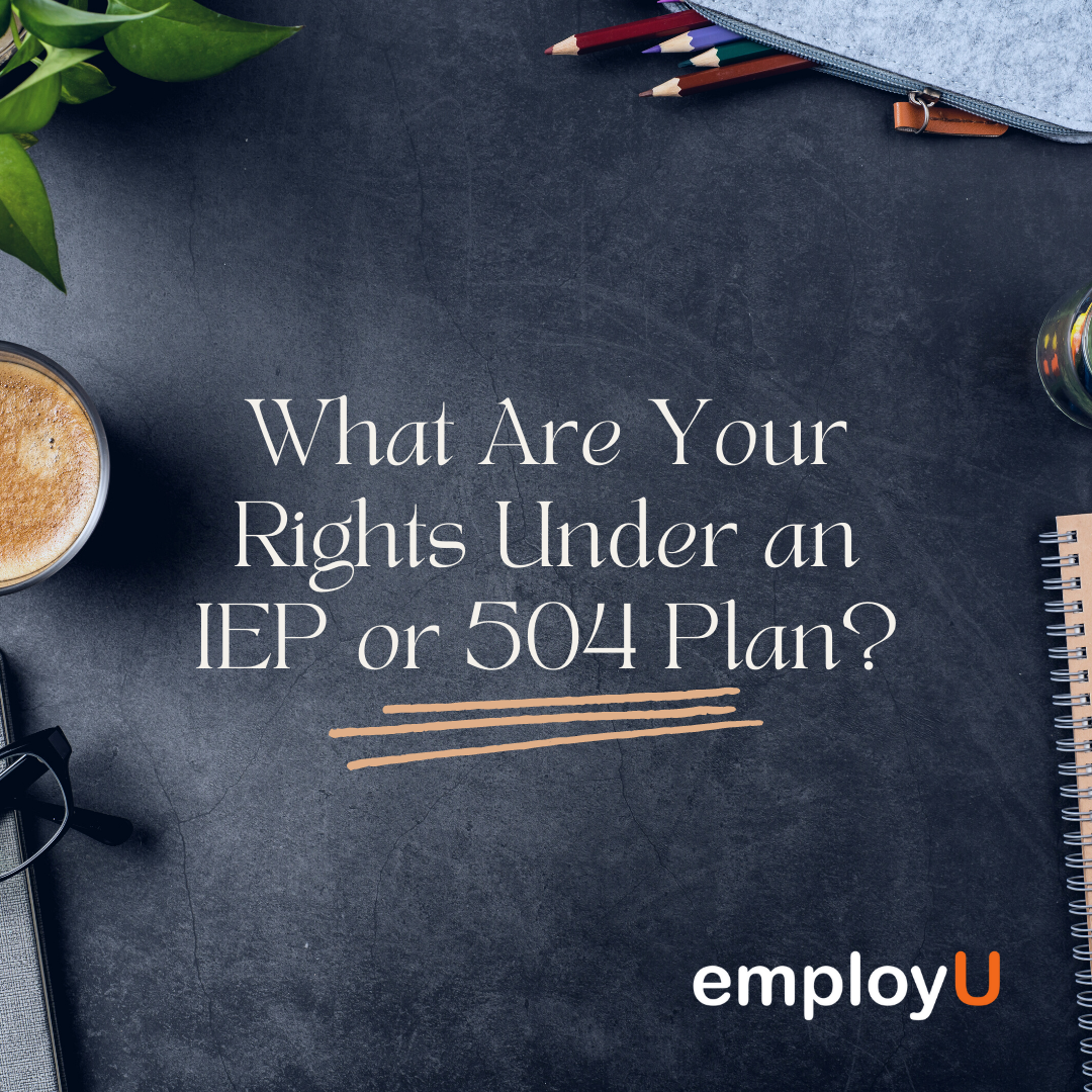 What Are Your Rights Under an IEP or 504 Plan?